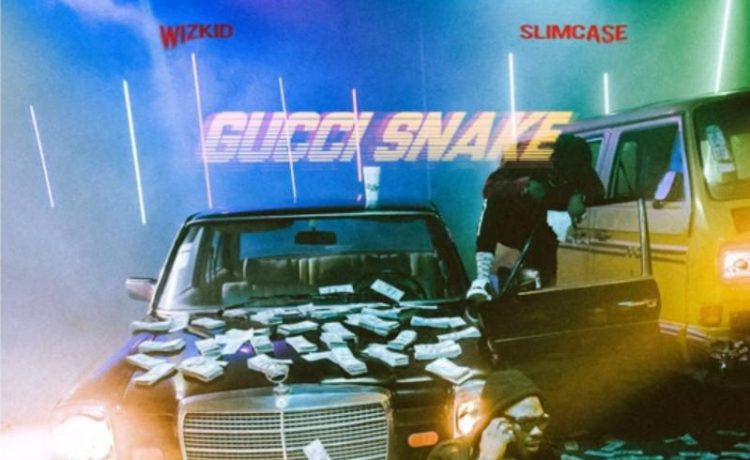 """Wizkid Releases The Official Version of """"Gucci Snake"""" Featuring Slimcase"""