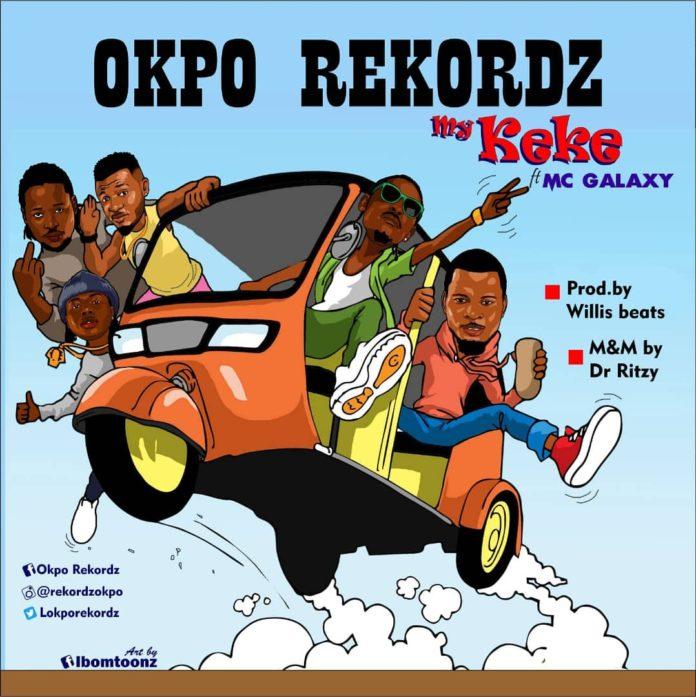 Okpo Rekordz Feat. MC Galaxy – My Keke