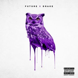 Drake And Future – What A Time To Be Alive 2
