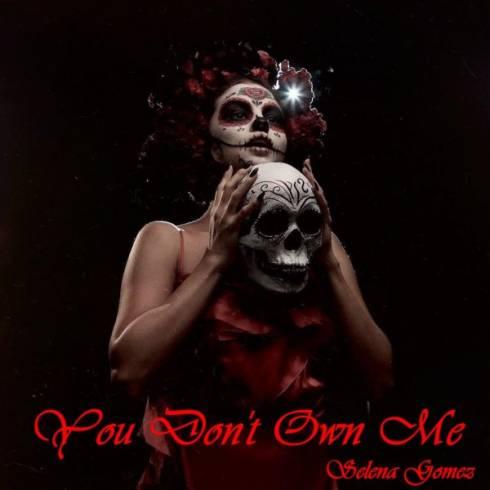 Selena Gomez – You Don't Own Me