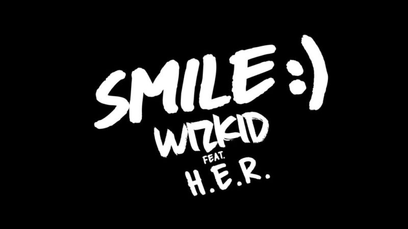 Wizkid – Smile (Feat. H.E.R.)